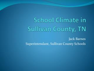 School Climate in  Sullivan County, TN