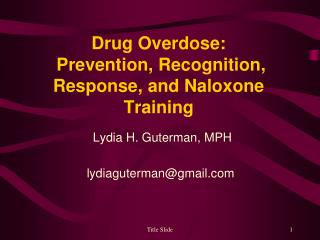 Drug Overdose:  Prevention, Recognition, Response, and Naloxone Training