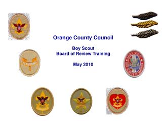 Orange County Council Boy Scout  Board of Review Training May 2010