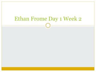 Ethan  Frome Day 1 Week 2