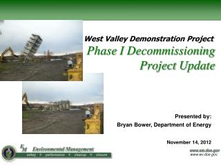 Phase  I Decommissioning Project  Update