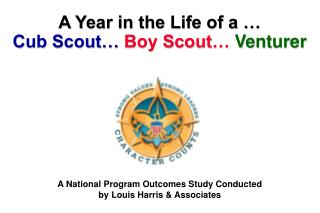 A Year in the Life of a … Cub Scout… Boy Scout… Venturer