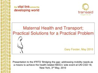 Maternal Health and Transport; Practical Solutions for a Practical Problem