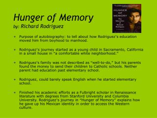 Hunger of Memory by:  Richard Rodriguez