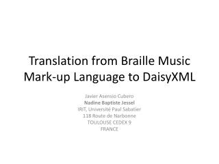 Translation from Braille Music Mark-up Language to DaisyXML