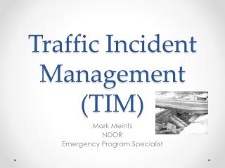 Traffic Incident Management (TIM)