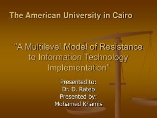 """A Multilevel Model of Resistance to Information Technology Implementation"""