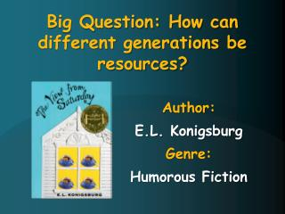Author:   E.L.  Konigsburg Genre :  Humorous Fiction