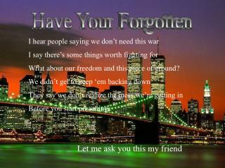 Have Your Forgotten