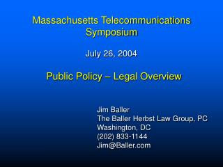 Massachusetts Telecommunications Symposium July 26, 2004