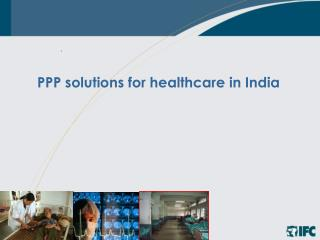 PPP solutions for healthcare in  India