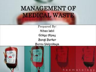MANAGEMENT OF MEDICAL WASTE
