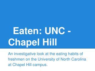Eaten: UNC - Chapel Hill