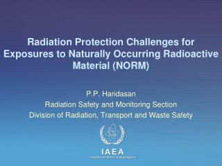 Radiation Protection Challenges for Exposures to Naturally Occurring Radioactive Material (NORM)
