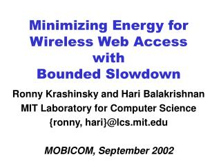 Minimizing Energy for Wireless Web Access with Bounded Slowdown