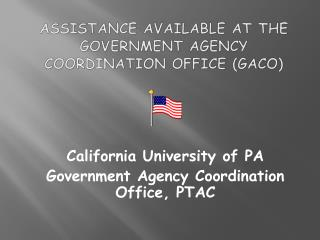 Assistance Available at the Government Agency Coordination Office (GACO)