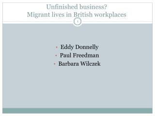 Unfinished business? Migrant lives in British workplaces