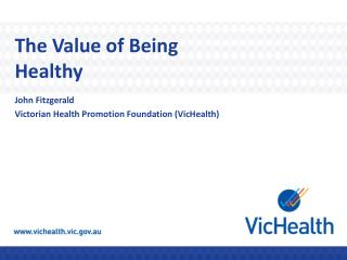 The Value of Being Healthy