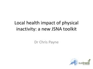 Local health impact of physical inactivity: a new JSNA toolkit