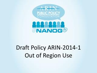 Draft Policy ARIN-2014- 1 Out  of Region  Use