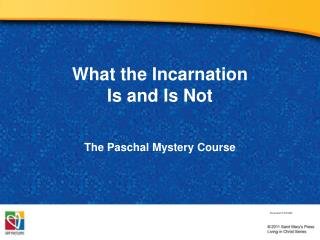 What the Incarnation  Is and Is Not