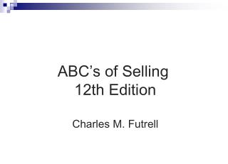 ABC's of Selling  12th Edition Charles M. Futrell