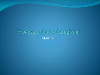 Process-oriented Caregiving
