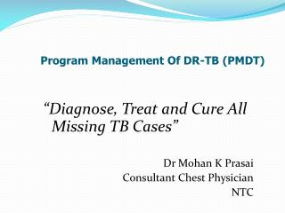 Program Management Of DR-TB (PMDT)