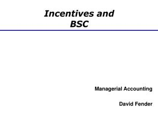 Incentives and BSC