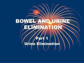 BOWEL AND URINE ELIMINATION