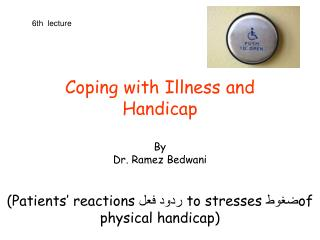 Coping with Illness and Handicap By  Dr.  Ramez Bedwani