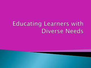 Educating Learners with Diverse Needs