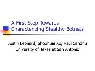 A First Step Towards Characterizing Stealthy Botnets