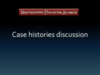 Case histories discussion