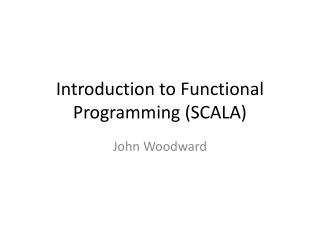Introduction to Functional  Programming (SCALA)