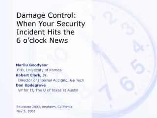 Damage Control:  When Your Security  Incident Hits the  6 o'clock News