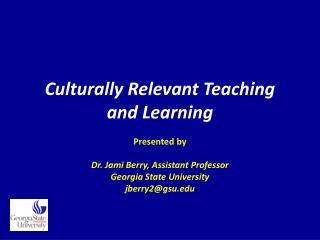 Culturally Relevant Teaching and Learning