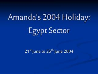 Amanda's 2004 Holiday: Egypt Sector