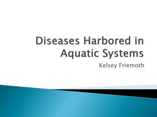 Diseases Harbored in Aquatic Systems
