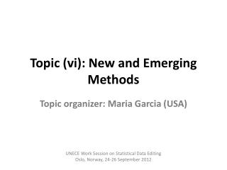 Topic (vi): New and Emerging Methods