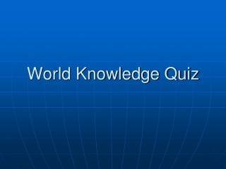 World Knowledge Quiz