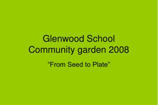 Glenwood School Community garden 2008