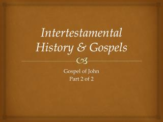 Intertestamental  History  &  Gospels