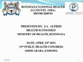 BOTSWANA NATIONAL HEALTH ACCOUNTS  (NHA) 2007/08-2009/10