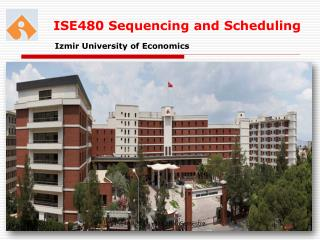 ISE480 Sequencing and Scheduling