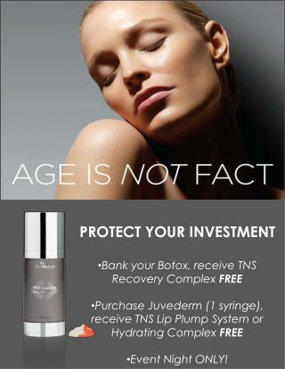 PROTECT YOUR INVESTMENT Bank your Botox, receive TNS Recovery Complex  FREE