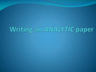 Writing an  ANALYTIC  paper