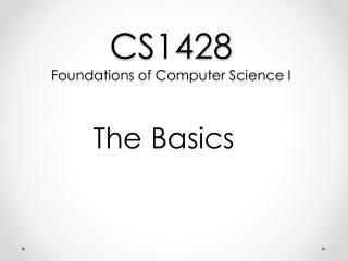CS1428 Foundations of Computer Science I