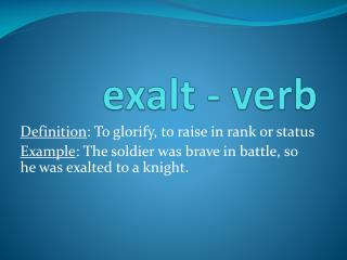 exalt - verb