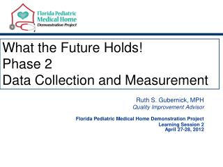 What the Future Holds! Phase 2   Data Collection and Measurement